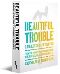 Beautiful Trouble | A toolbox for revolution | Occupy the Media | Scoop.it