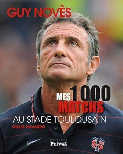 Guy Noves: «Mes 1 000 matchs au Stade Toulousain»   Coté Vestiaire - Blog sur le Sport Business   Scoop.it