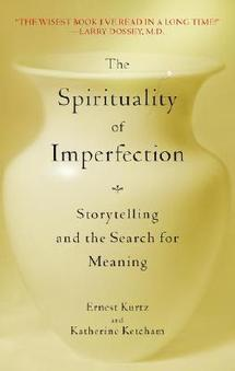 The Spirituality of Imperfection: Storytelling and the Search for Meaning | Thank You Economy Revolution | Scoop.it