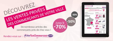 La vente privée : un canal de distribution en vogue | AimeTesCommerces - Vente privée de proximité | Scoop.it