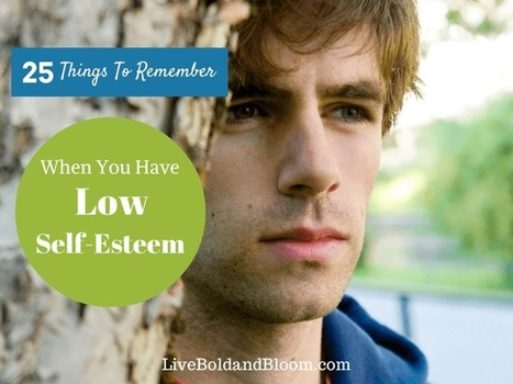 25 Things To Remember To Overcome Low Self-Esteem   self-confidence   Scoop.it