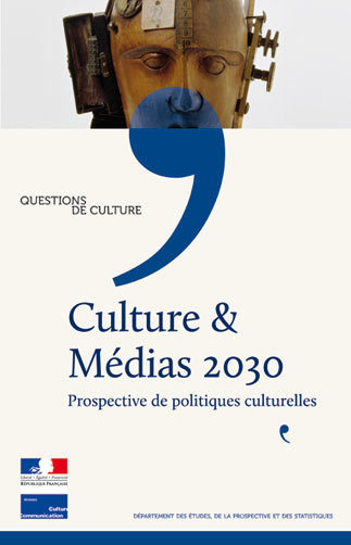 Culture & Médias 2030 Prospective de politique culturelle | Innovations dans la culture | Scoop.it