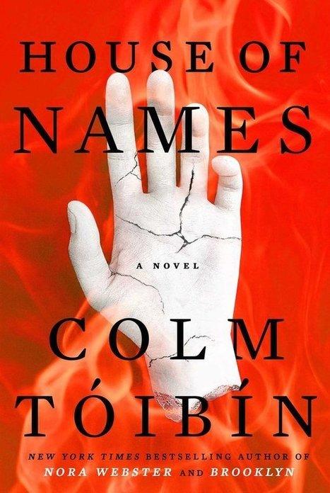 Tóibín novel House of Names set in ancient Greece | Visit Ancient Greece | Scoop.it