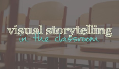 How to Use Visual Storytelling in the Classroom | Small Business On The Web | Scoop.it