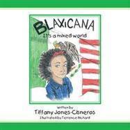 BLAXICANA It's a mixed world - Tiffany Jones-Cisneros | Mixed American Life | Scoop.it