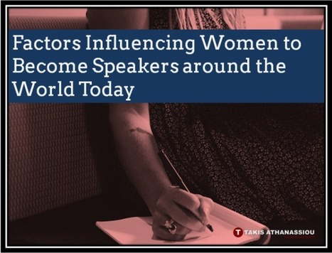 Factors Influencing Women to Become Speakers around the World Today | Takis Athanassiou | Leadership Initiative | Scoop.it