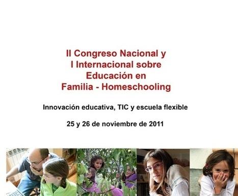 e-learning, conocimiento en red: II Congreso Nacional y I Internacional sobre Educación en Familia - Homeschooling | web2.0ensapje | Scoop.it