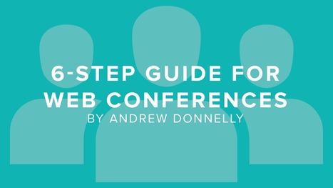 6-Step Guide for Delivering Professional Web Conferences | DigitalChalk Blog | CCC Confer | Scoop.it