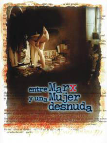 Entre Marx y Una Mujer Desnud País ( Ecuador 1996) by  Camilo Luzuriaga [Radical Films List] | CRITICA DE CINEMA | Scoop.it