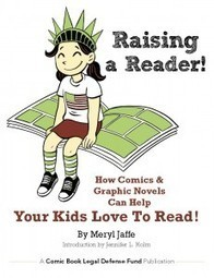 CBLDF Releases RAISING A READER, a Resource for Parents and Educators | Comic Book Legal Defense Fund | Parenting 21st Century Kids | Scoop.it