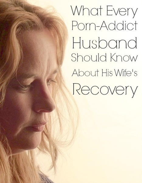 What Every Sex-Addict Husband Should Know About His Wife's Recovery | Women: Relationships, alcohol, porn, lesbians, masturbation, swinging, fantasy, female sex predators and orgasm | Scoop.it