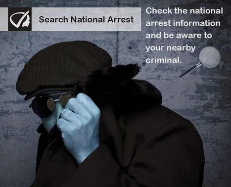 Instant Profiler: Search National Arrests - Check The National Arrest Information And Be Aware To Your Nearby Criminal. | Best people search, criminal and business records search services- InstantProfiler | Scoop.it
