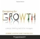 Designing for Growth: A Design Thinking Toolkit... | Designing design thinking driven operations | Scoop.it