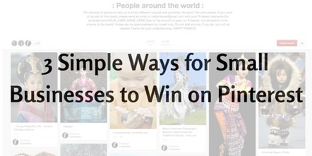 3 Simple Ways for Small Businesses to Win on Pinterest | Pinterest | Scoop.it