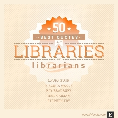 50 thought-provoking quotes about libraries and librarians | Library world, new trends, technologies | Scoop.it