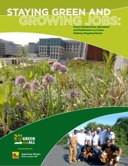 Staying Green and Growing Jobs: Green Infrastructure Operations and Maintenance as Career Pathway Stepping Stones | Sustainable Futures | Scoop.it