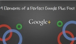 9 Elements Of A Perfect Google Plus Post | Search Engine Marketing Trends | Scoop.it