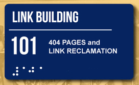 Link Building 101: 404 Pages & Link Reclamation | eC | Scoop.it
