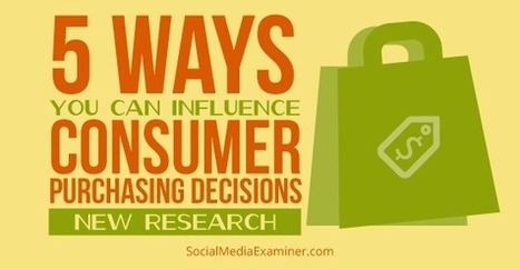 5 Ways You Can Influence Consumer Purchasing Decisions: New Research | MarketingHits | Scoop.it