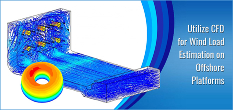 Utilize CFD for Wind Load Estimation on Offshore Platforms | CAE Analysis | Scoop.it