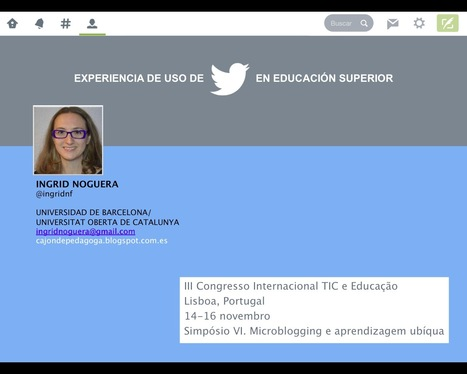Cajón de pedagoga: Experiencia de uso de Twitter en #ticEDUCA2014 | ICT in higher education | Scoop.it