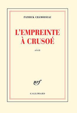 L'empreinte à Crusoé by Patrick Chamoiseau | World Literature Today | GreatGoodIDEAS | Scoop.it