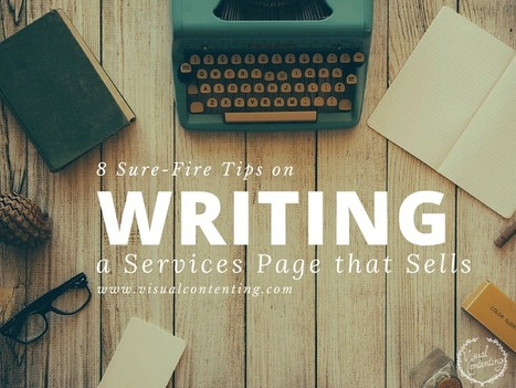 8 Sure-Fire Tips on Writing a Services Page that Sells - Visual Contenting | Visual Marketing & Social Media | Scoop.it