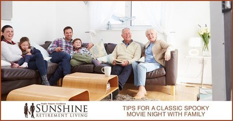 Tips For A Classic Spooky Movie Night With Family - Sunshine Retirement Living | Retirement Lifestyles | Scoop.it