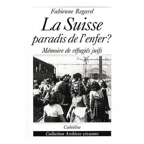 La Suisse, paradis de l'enfer ? Mémoire de réfugiés juifs | Archives  de la Shoah | Scoop.it