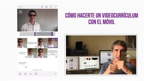 Cómo hacer un videocurrículum con el móvil fácilmente | Educacion, ecologia y TIC | Scoop.it