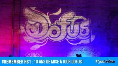 #Remember HS#1 : 10 ans de mise à jour Dofus ! | Krozmotion | Scoop.it