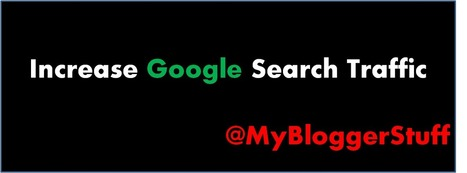 Top 10 Proven Ways to Increase your Site's Search Traffic Quickly ~ MyBloggerStuff | mybloggerstuff | Scoop.it