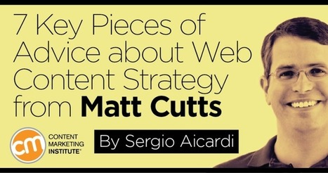 7 Key Pieces of Advice about Web Content Strategy from Matt Cutts | All About The Content | Scoop.it