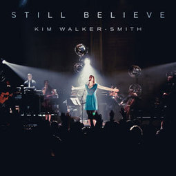 Still Believe with Kim Walker-Smith | Equip Culture Ministries | Scoop.it