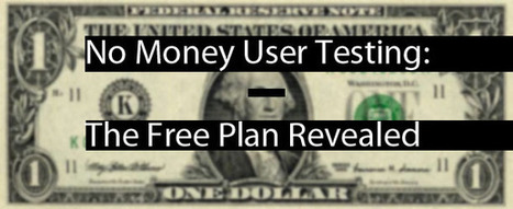 No Money User Testing: The Free Plan revealed | A Better User ... | Expertiential Design | Scoop.it