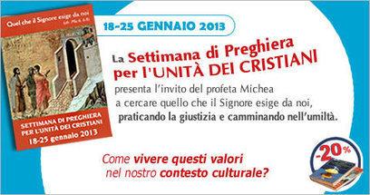 Gruppo Famiglia: Settimana di Preghiera per L'Unità dei Cristiani 18 ...   Cristiani   Scoop.it