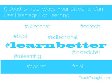 5 Dead-Simple Ways Your Students Can  Use Hashtags For Learning | Educational Technology - Yeshiva Edition | Scoop.it