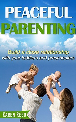 Peaceful Parenting: Build a close relationship with your toddlers and preschoolers. | Ebook Shop | Scoop.it