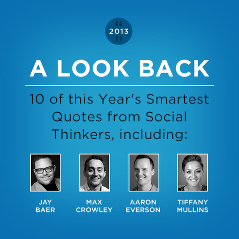 A Look Back: 10 of this Year's Smartest Quotes from Social Thinkers | Public Relations & Social Media Insight | Scoop.it