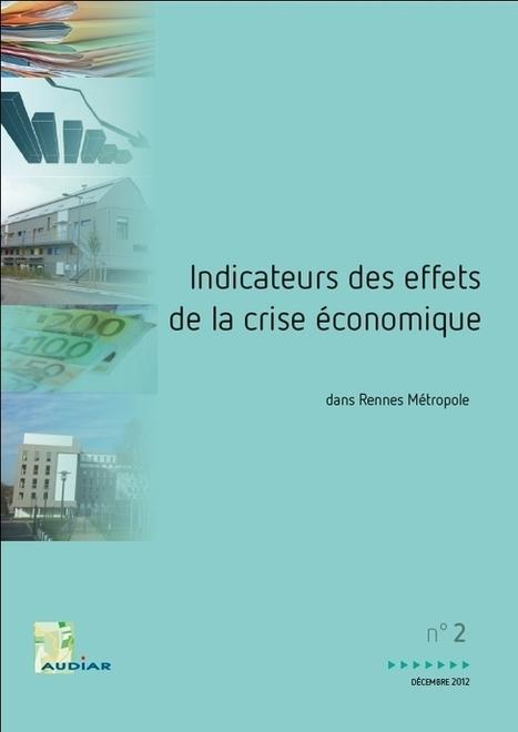 Indicateurs des effets de la crise économique dans Rennes Métropole | Rencontres sur l'avenir des villes en Bretagne, 2ème édition - Lorient, 12 mars 2013 | Scoop.it