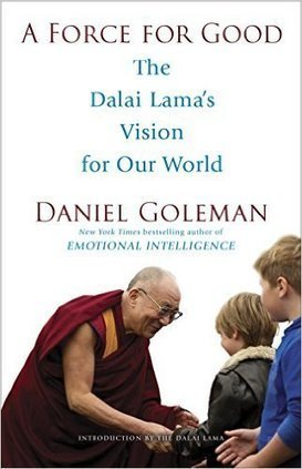 Daniel Goleman on the Dalai Lama's Vision for Good • Six Seconds | Emotional Intelligence Quotient | Scoop.it