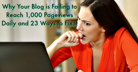 Why Your Blog is Failing to Reach 1,000 Pageviews | SEJ | Web Content Enjoyneering | Scoop.it