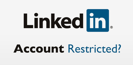LinkedIn - Account Restricted - Help to get it lifted | Linkedin Help | Scoop.it