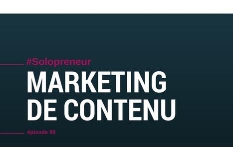 Marketing de contenu : Introduction 1/3 [podcast]   Entrepreneurs du Web   Scoop.it