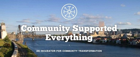 Community Supported Everything Incubates Social Change in Portland | Peer2Politics | Scoop.it