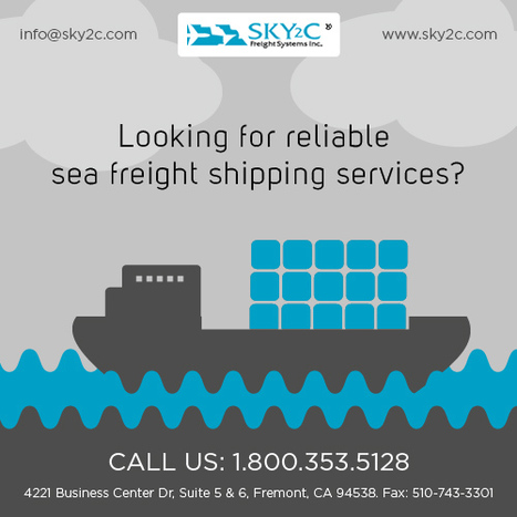 Cost Effective Sea Freight Shipping Services by Sky2c   Commercial Cargo Services Fremont   Scoop.it