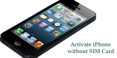 How to Activate iPhone Without SIM Card?? | DigitalSoon | Scoop.it