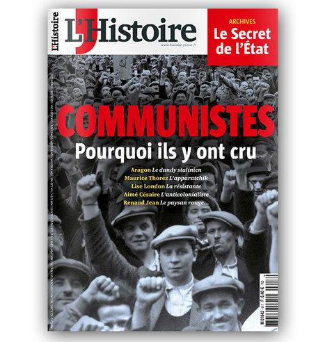 Communistes, Pourquoi ils y ont cru - L'Histoire n°417 novembre 2015 | Histoire Géographie Enseignement | Scoop.it