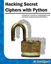 Libro: Hacking Secret Ciphers with Python : hackplayers | Ciberseguridad + Inteligencia | Scoop.it
