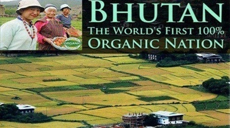 Bhutan - The World's First 100% Organic Nation | Geography | Scoop.it